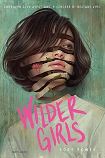 Wilder Girls - Rory  Power recensione-  trama -  libro-  Wilder Girls - libro