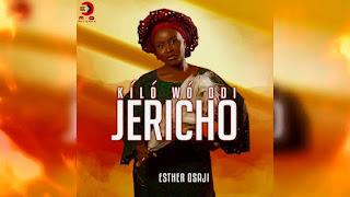 Esther Osaji - Kíló Wó Odi Jericho Lyrics