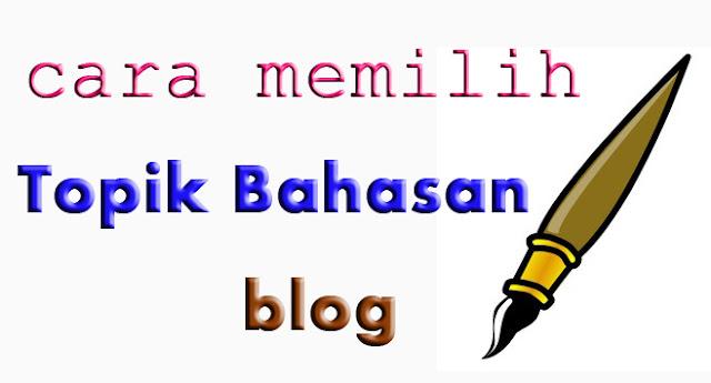 cara memilih topik bahasan blog