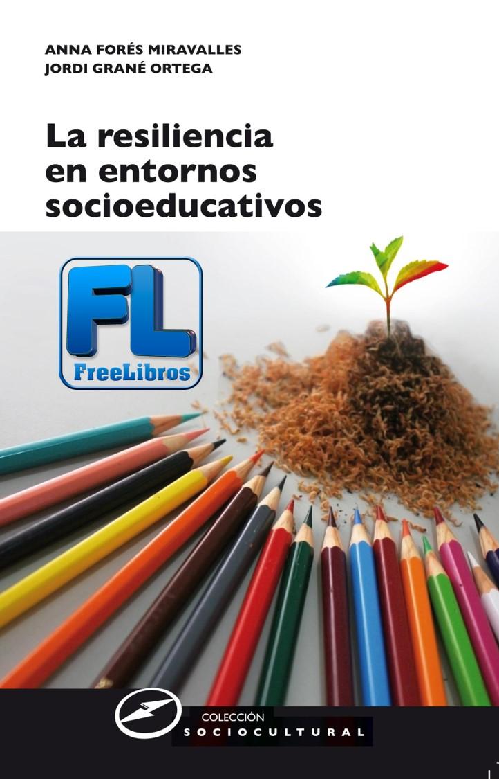 La resiliencia en entornos socioeducativos – Anna Forés