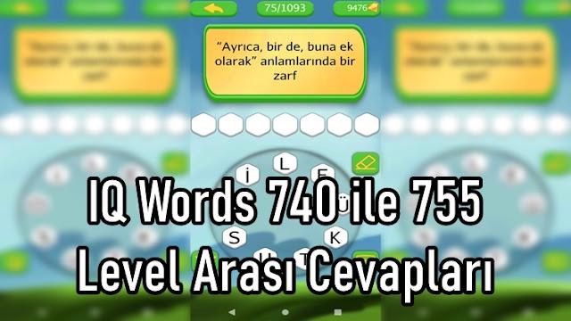 IQ Words 740 ile 755 Level Arasi Cevaplari