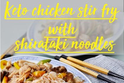 Keto chicken stir-fry with shirataki noodles