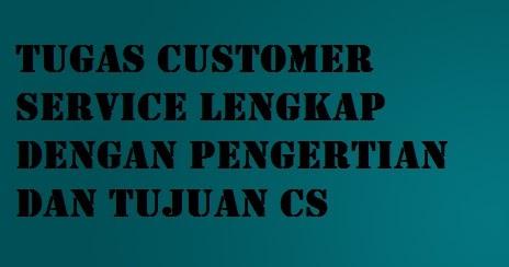 Tugas Customer Service Lengkap dengan Pengertian dan ...