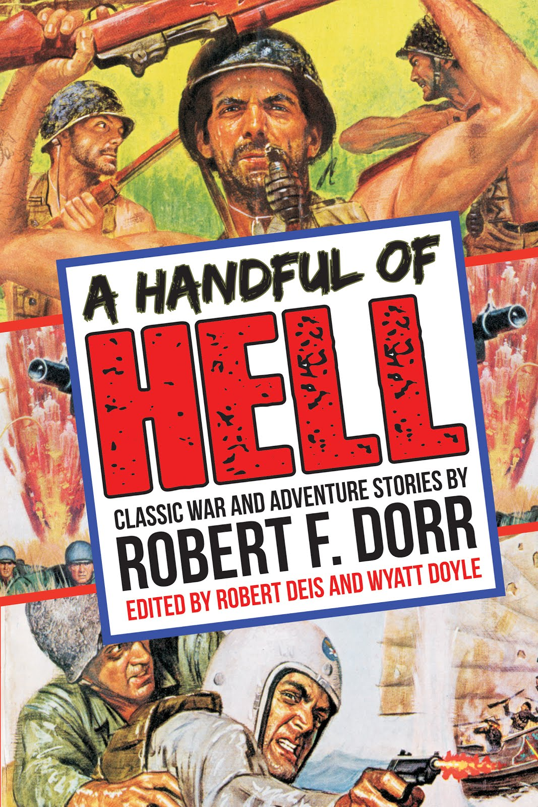 A HANDFUL OF HELL / Robert F. Dorr