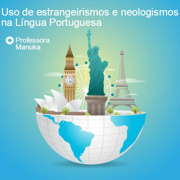 Uso de estrangeirismos e neologismos na Língua Portuguesa