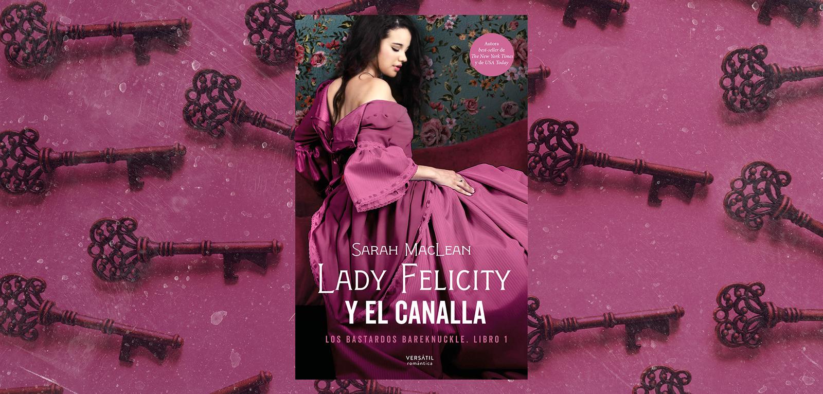 Lady Felicity y el canalla · Sarah MacLean