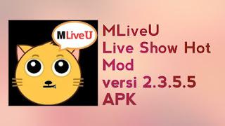MLiveU - Live Show Hot Mod v2.3.5.5 APK