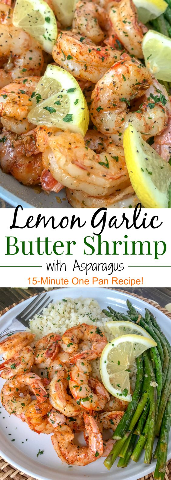 Lemon Garlic Butter Shrimp with Asparagus - this is an easy, light and healthy dinner option that is cooked in one pan and can be on your table in 15 minutes. Buttery shrimp and asparagus flavored with lemon juice and garlic. Only 309 calories per serving!