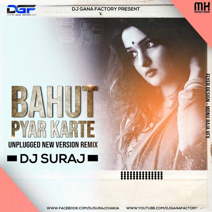 Bahut Pyar Karte Rahul Jain Remix Dj Suraj Chakia