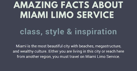 Amazing Facts about Miami Limo Service (Infographics)