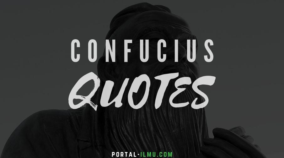 60 Kata Kata Bijak Confucius Pelopor Aliran Pemikiran Etis Konfusianisme Portal Ilmu Com