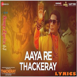 Aaya Re Thackeray Lyrics Thackeray [2019]