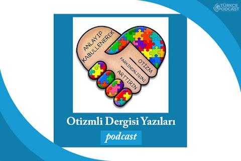 Otizmli Dergisi Yazıları Podcast
