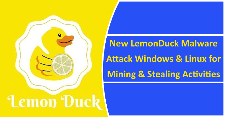 New LemonDuck Malware Attack Windows & Linux Systems for Mining & Stealing Activities