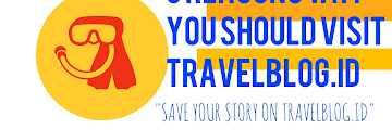 [REVIEW] 3 Reasons Why You Should Visit TravelBlog.id