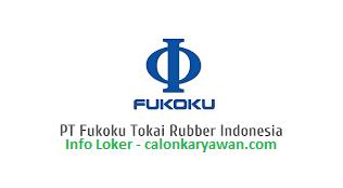 Lowongan Kerja PT Fukoku Tokai Rubber Indonesia Terbaru