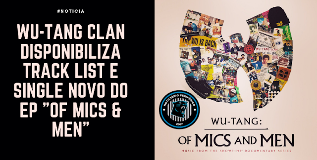 "Wu-Tang Clan disponibiliza track list e single novo do EP ""Of Mics & Men"""