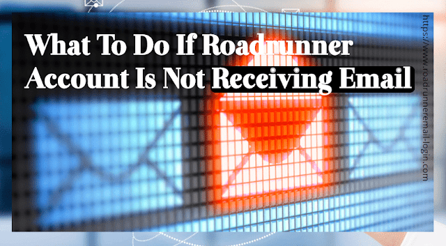 what%2Bto%2Bdo%2Bif%2Broadrunner%2Baccount%2Bis%2Bnot%2Breceiving%2Bemail What To Do If Roadrunner Account Is Not Receiving Email