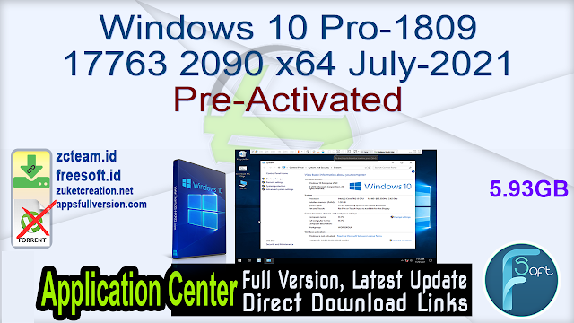 Windows 10 Pro-1809 17763 2090 x64 July-2021 Pre-Activated_ ZcTeam