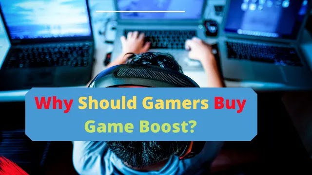 Why Should Gamers Buy Game Boost?