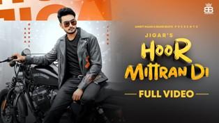 Hoor Mittra Di Lyrics - Jigar & Sara Gurpal