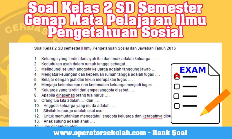 Soal Kelas 2 SD Semester Genap Mata Pelajaran Ilmu Pengetahuan Sosial