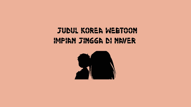 Judul Korea Webtoon Impian Jingga di Naver