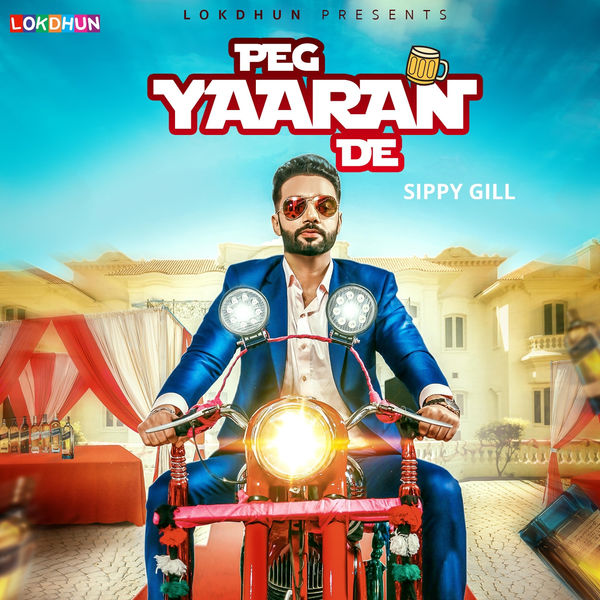 Peg  Yaaran  De Sippy Gill new song