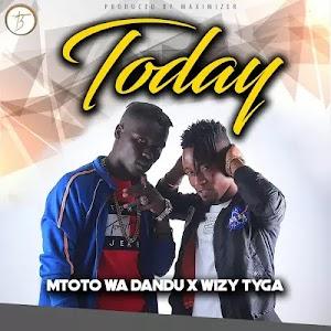 Download Audio | Mtoto wa Dandu x Wizy Tyga - Today