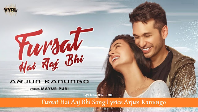 Fursat Hai Aaj Bhi Song Lyrics