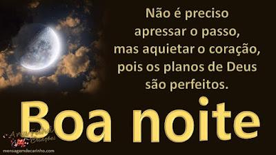 Não é preciso apressar o passo, mas aquietar o coração, pois os planos de Deus são perfeitos.