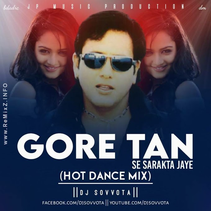 Gore Tan Se Sarakta Jaye (Hot Dance Mix) DJ SoVvoTa