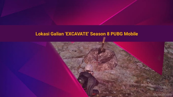 lokasi galian excavate season 8 pubg mobile