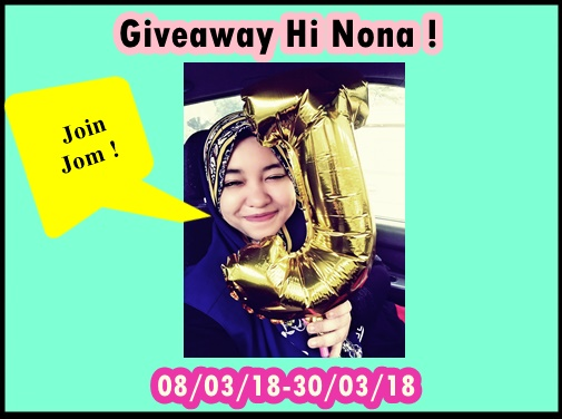 https://nonasani.blogspot.my/2018/03/giveaway-hi-nona.html