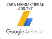 Pengertian, Penjelasan dan Cara Mengaktifkan Ads txt di Blogger