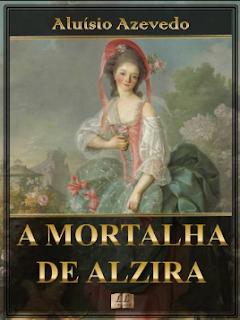 A Mortalha de Alzira pdf - Aluísio Azevedo
