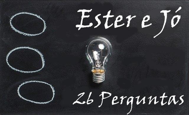 Ester e Jó 26 Perguntas