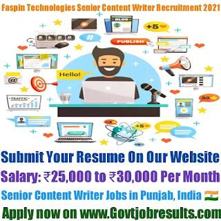 Faspin Technologies Pvt Ltd Senior Content Writer Recruitment 2021-22