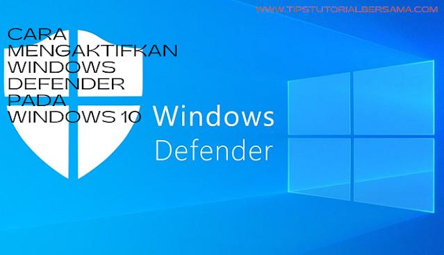 Mengaktifkan Windows Defender