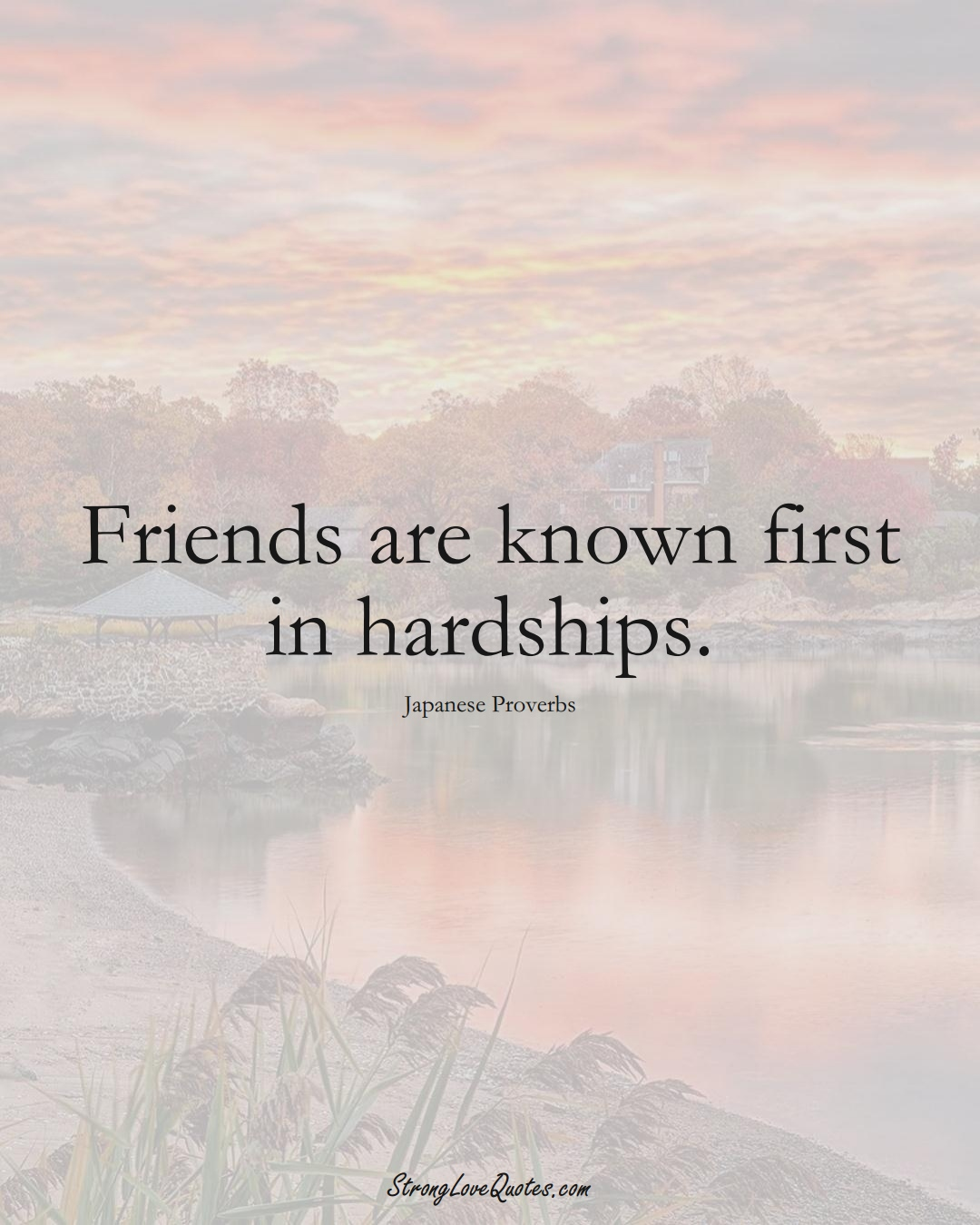Friends are known first in hardships. (Japanese Sayings);  #AsianSayings