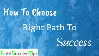 How To Choose Right Path To Success