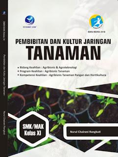 Pembibitan dan Kultur Jaringan Tanaman, Bidang Keahlian Agribisnis dan Agroteknologi, Program Keahlian: Agribisnis Tanaman, Kompetensi Keahlian: Agribisnis Tanaman Pangan dan Hortikultura SMK/MAK Kelas XI