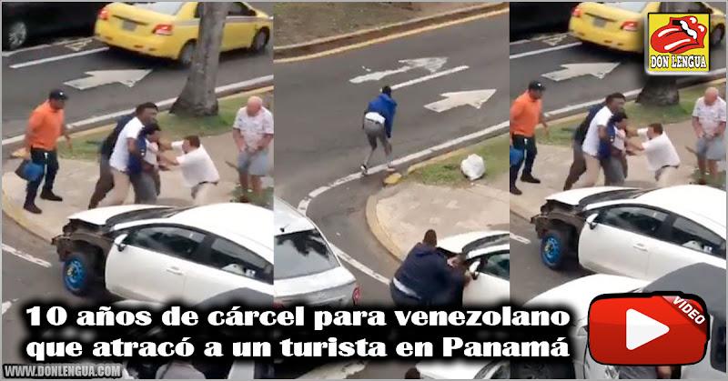 10 años de cárcel para venezolano que atracó a un turista en Panamá