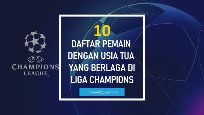 Idnfotbal - 10 Daftar Pemain dengan Usia Tertua yang Berlaga di Liga Champions Eropa