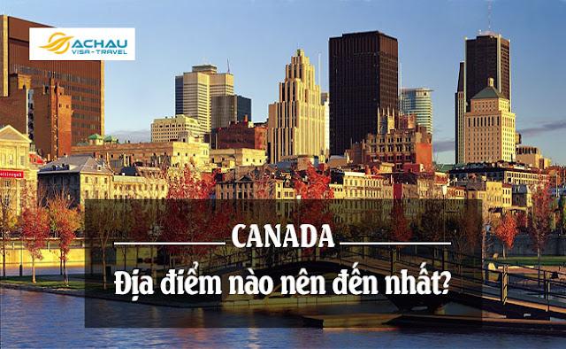 Du lịch Canada đến địa điểm nào thú vị nhất?