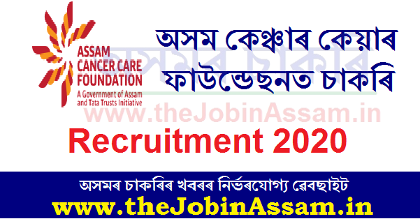 Assam Cancer Care Foundation Recruitment 2020