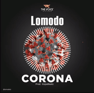 Audio |Lomodo – Corona | Download Mp3