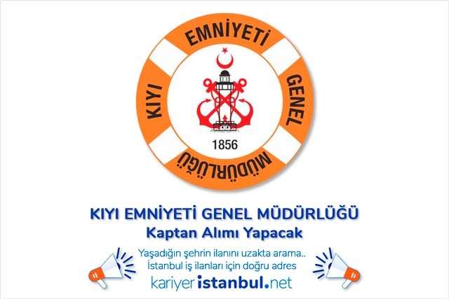 Kıyı Emniyeti Genel Müdürlüğü İstanbul'da uzunyol kaptan alımı yapacak. Sözleşmeli kamu personeli ilanına nasıl başvurulur? Detaylar kariyeristanbul.net'te!