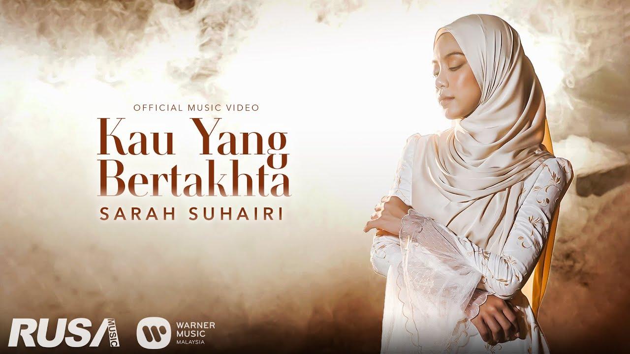 Lirik Lagu : Kau Yang Bertakhta - Sarah Suhairi