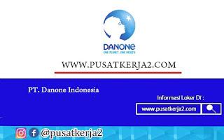 Lowongan Kerja SMA SMK D3 S1 Danone Group Indonesia Tahun 2020